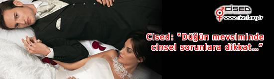 Cised:Düğün mevsiminde cinsel sorunlara dikkat...