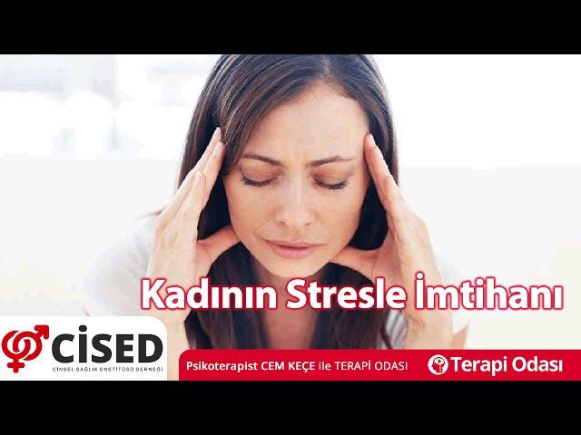 Kadýnýn Stresle Ýmtihaný - Terapi Odasý