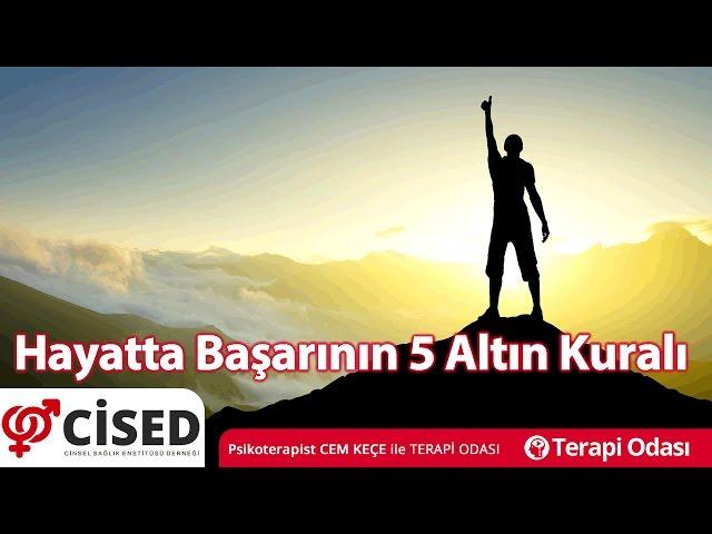 Hayatta Baþarýnýn 5 Altýn Kuralý - Terapi Odasý