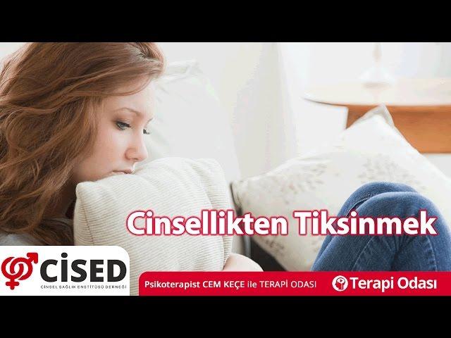Cinsellikten Tiksinmek - Terapi Odasý