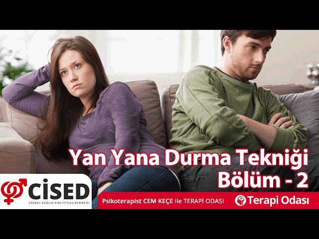 Yan Yana Durma Tekniði - Bölüm 2 - Terapi Odasý
