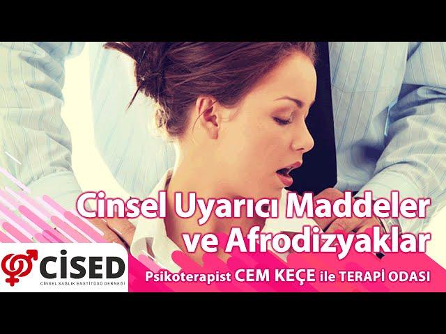 Cinsel Uyar�c� Maddeler ve Afrodizyaklar - Terapi Odas�