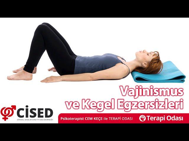 Vajinismus ve Kegel Egzersizleri - Terapi Odasý