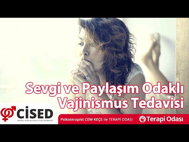 Sevgi ve Paylaþým Odaklý Vajinismus Tedavisi - Terapi Odasý